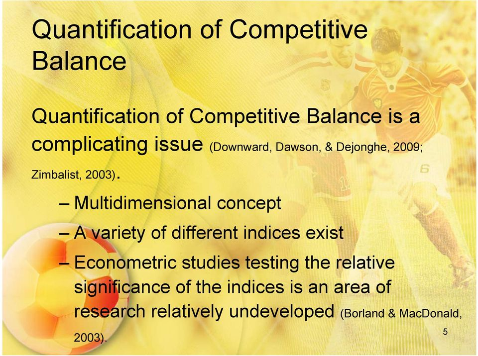 Multidimensional concept A variety of different indices exist Econometric studies testing