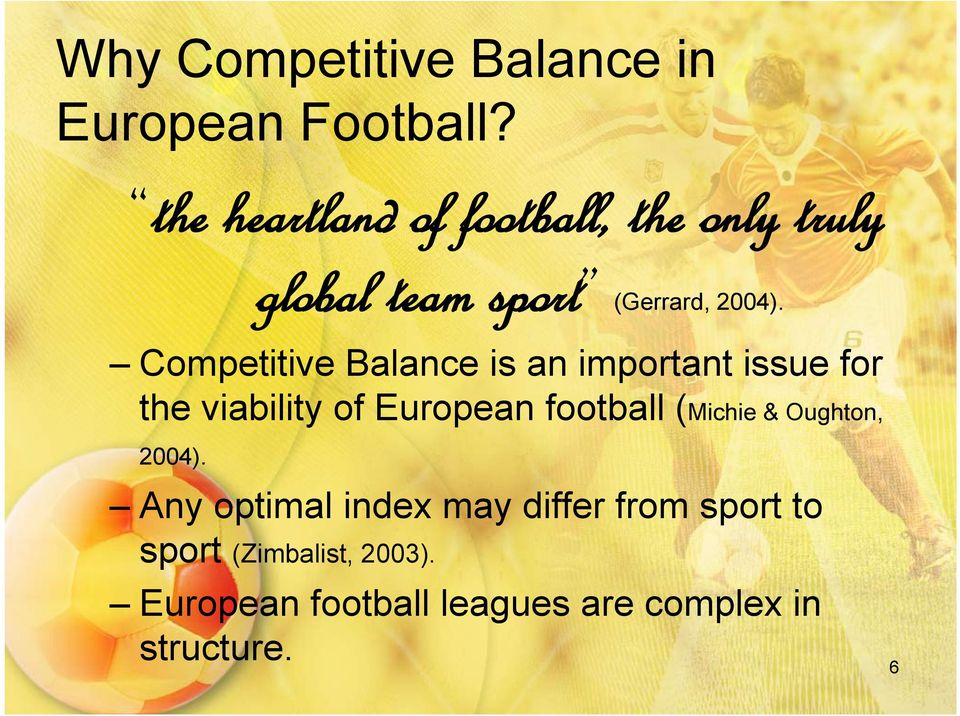 Competitive Balance is an important issue for the viability of European football