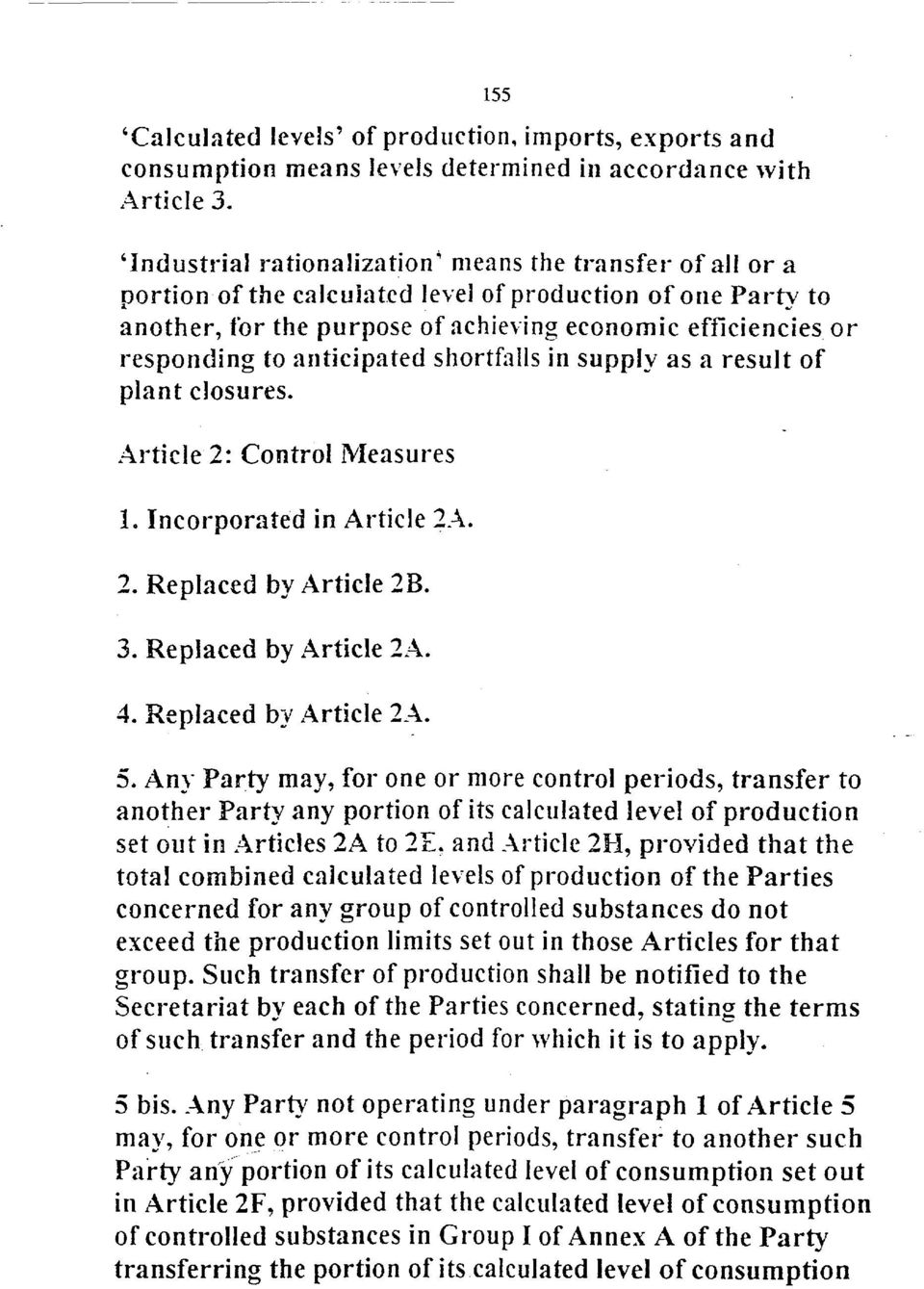 anticipated shortfalls in supply as a result of plant closures. Article 2: Control Measures 1. Incorporated in Article 2A. 2. Replaced by Article 2B. 3. Replaced by Article 2A. 4.