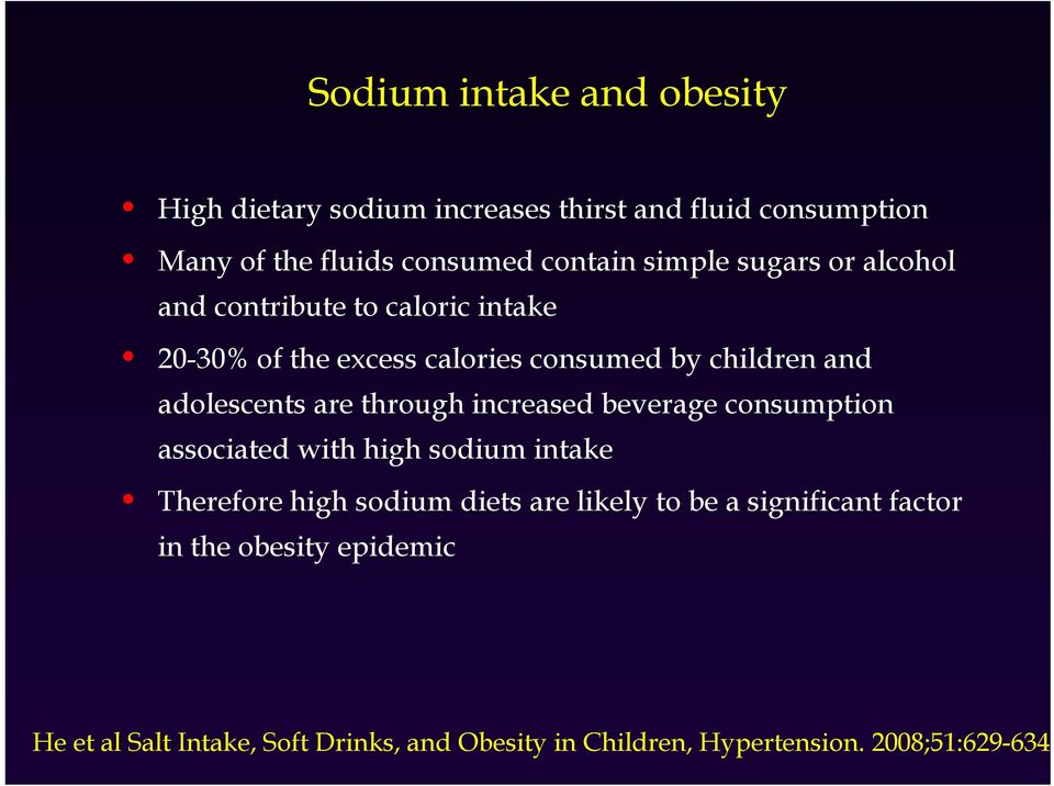 are through hincreased beverage consumption associated with high sodium intake Therefore high h sodium diets are likely l to