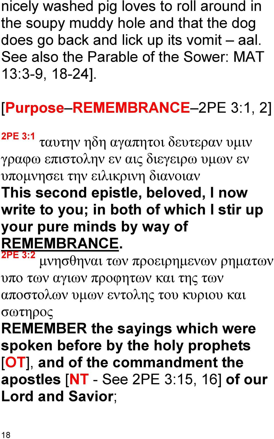 now write to you; in both of which I stir up your pure minds by way of REMEMBRANCE.