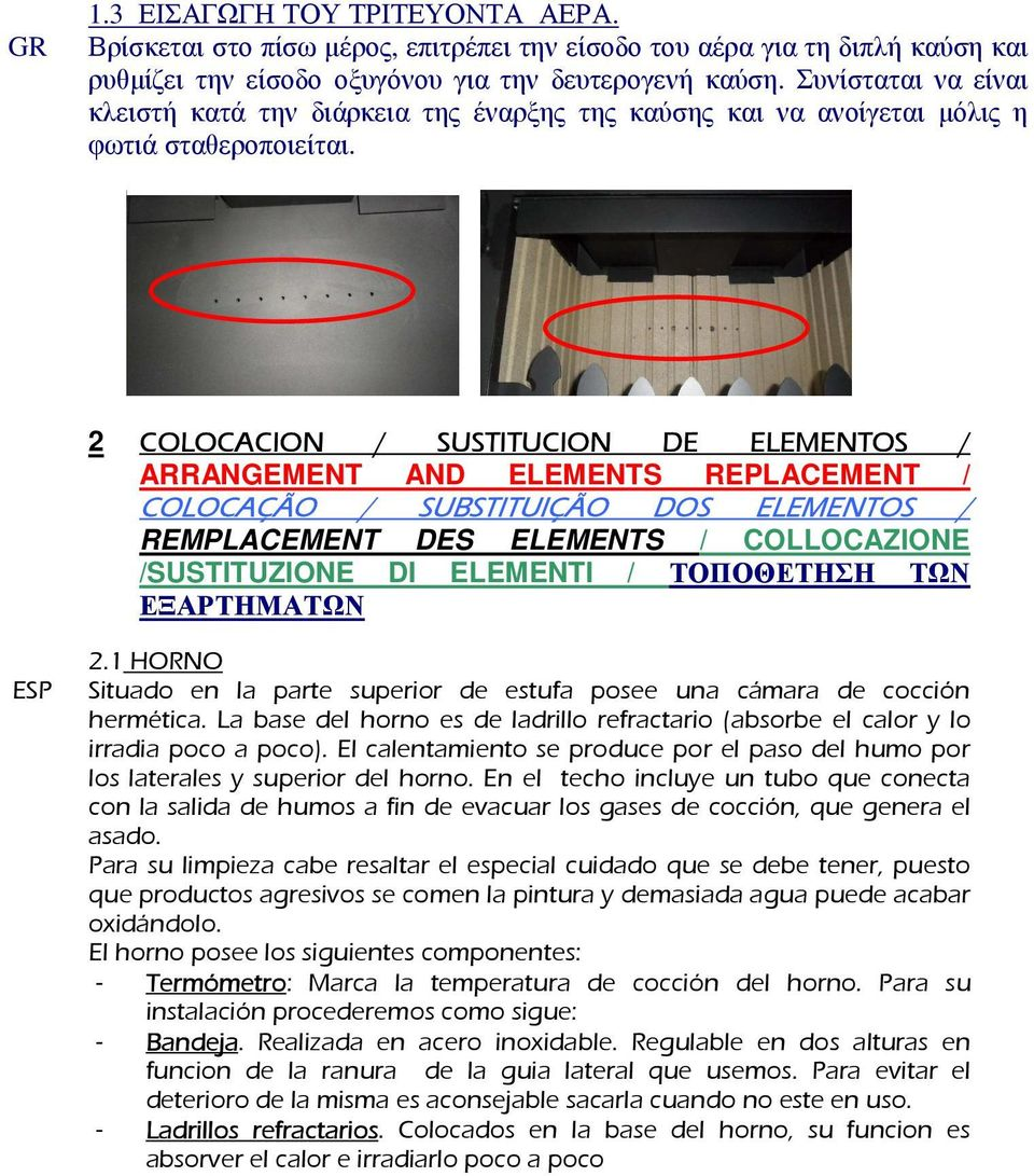 2 COLOCACION / SUSTITUCION DE ELEMENTOS / ARRANGEMENT AND ELEMENTS REPLACEMENT / COLOCAÇÃO / SUBSTITUIÇÃO DOS ELEMENTOS / REMPLACEMENT DES ELEMENTS / COLLOCAZIONE /SUSTITUZIONE DI ELEMENTI /