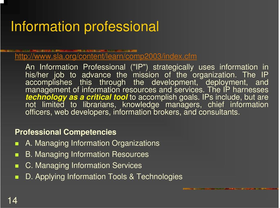 The IP accomplishes this through the development, deployment, and management of information resources and services.