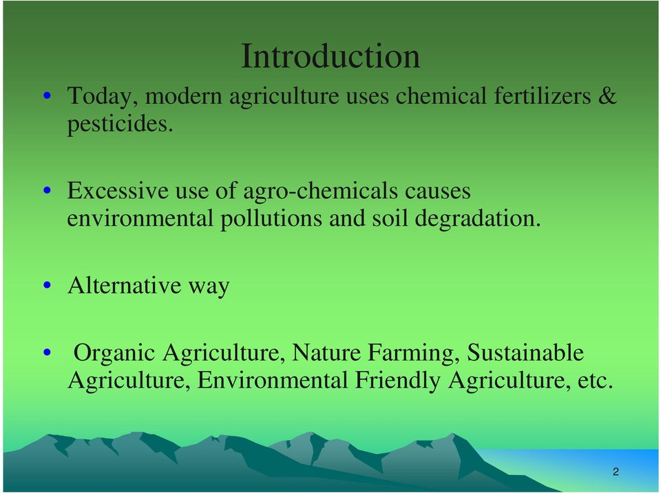 Excessive use of agro-chemicals causes environmental pollutions and