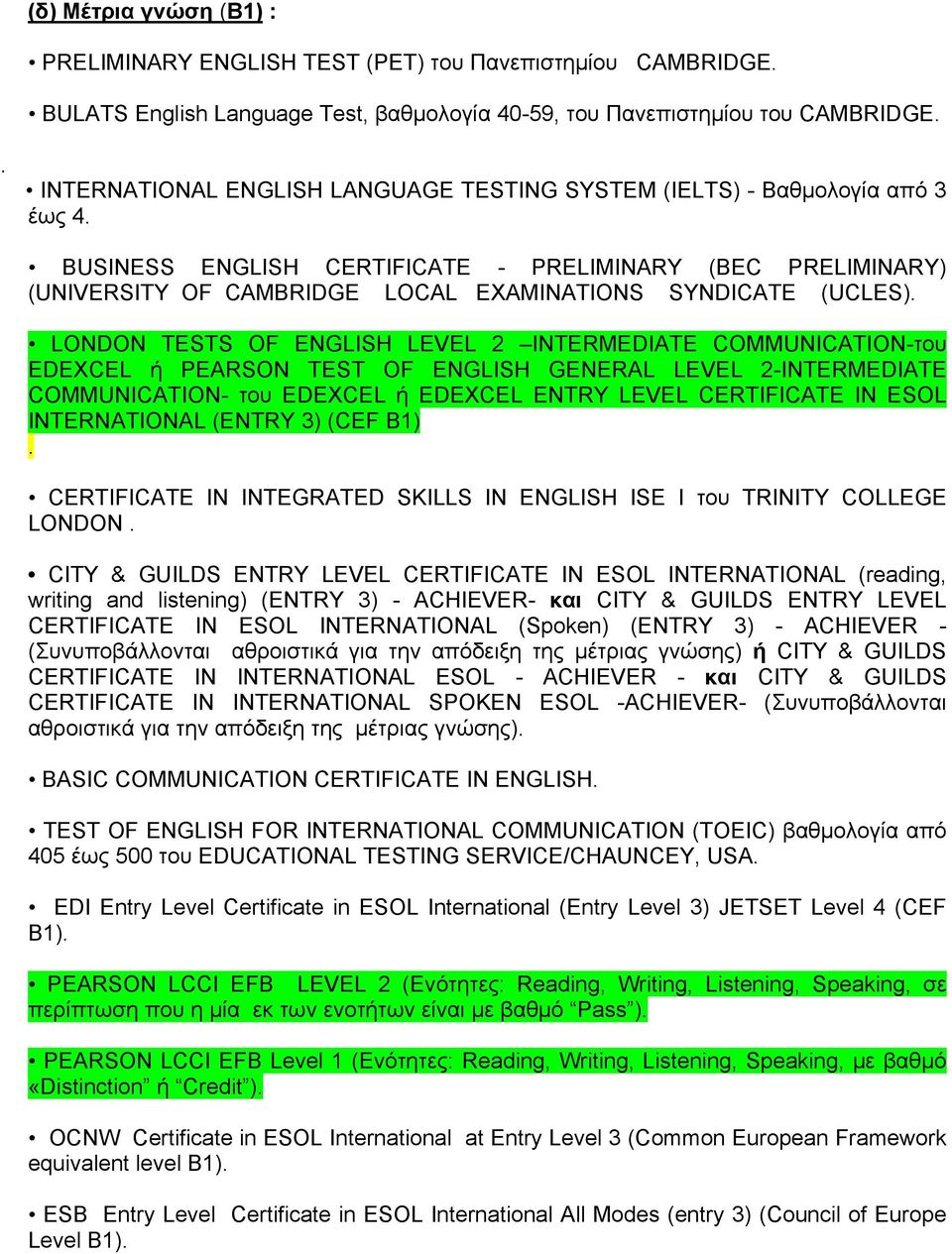 BUSINESS ENGLISH CERTIFICATE - PRELIMINARY (BEC PRELIMINARY) (UNIVERSITY OF CAMBRIDGE LOCAL EXAMINATIONS SYNDICATE (UCLES).