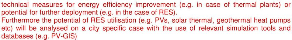 in case of thermal plants) or potential for further deployment (e.g. in the case of RES).