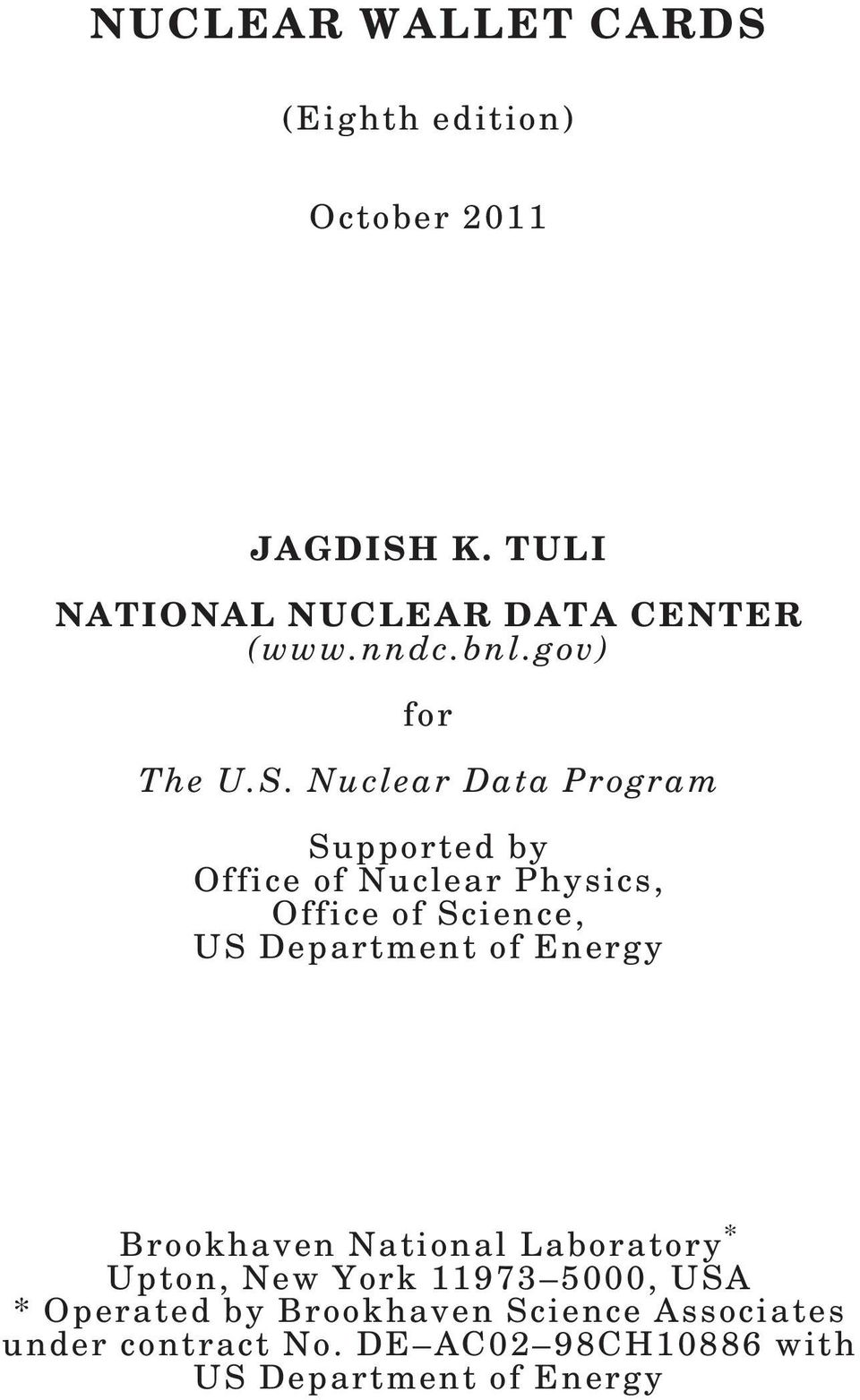 Nuclear Data Program Supported by Office of Nuclear Physics, Office of Science, US Department of