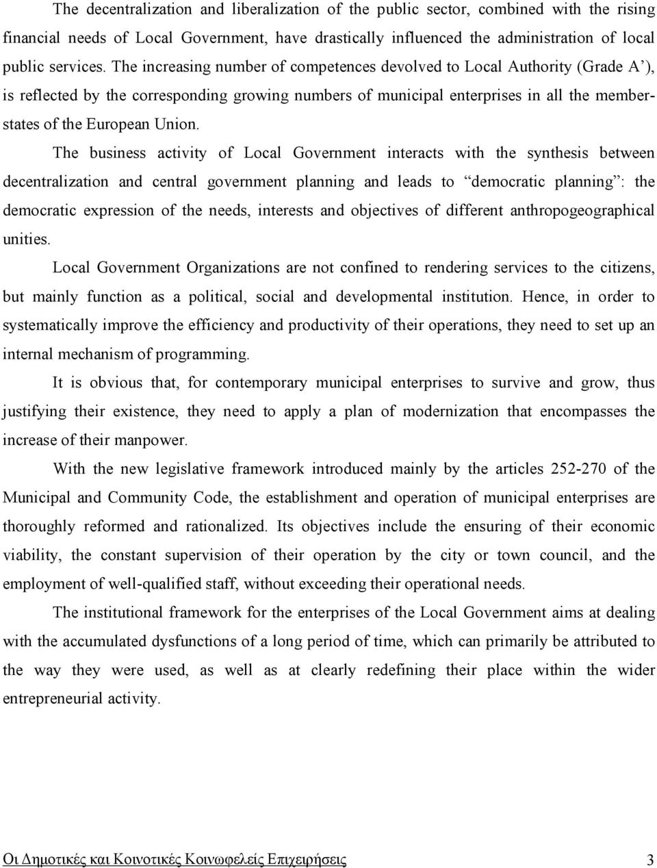 The business activity of Local Government interacts with the synthesis between decentralization and central government planning and leads to democratic planning : the democratic expression of the