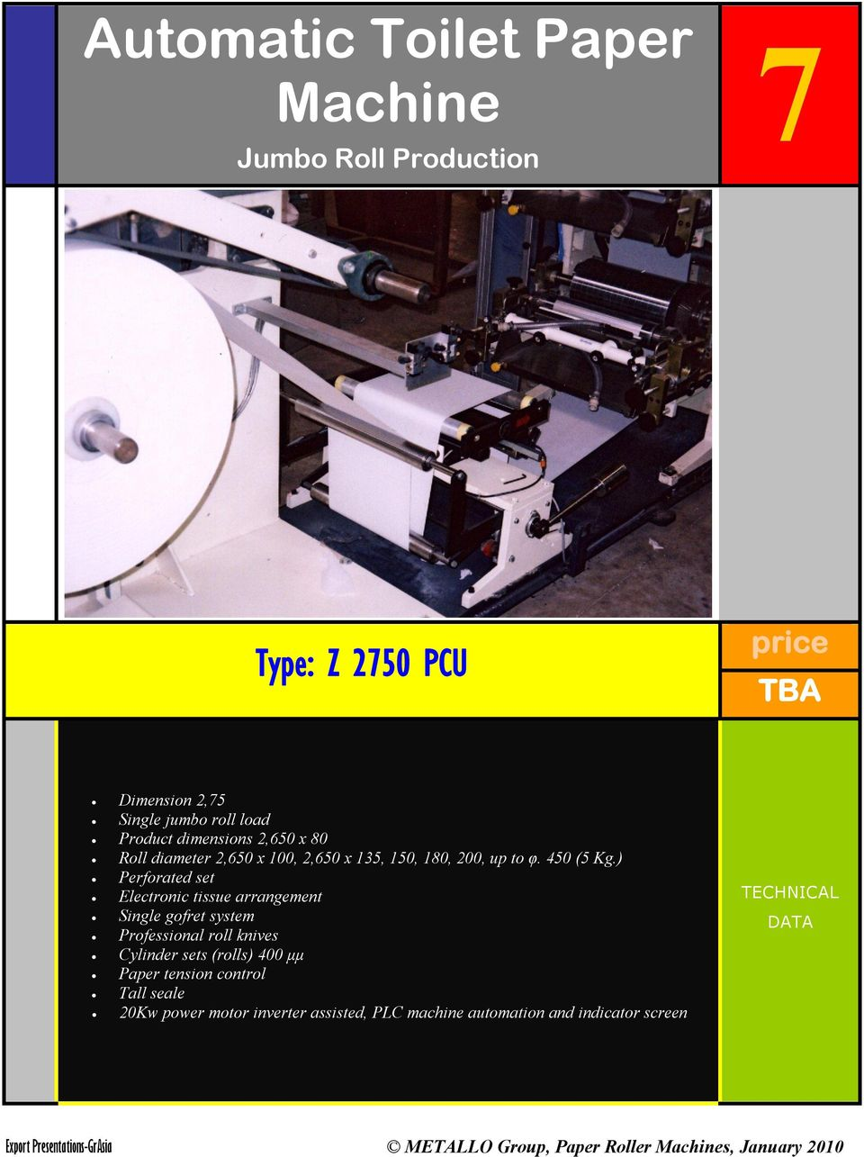 ) Perforated set Electronic tissue arrangement Single gofret system Professional roll knives Cylinder sets