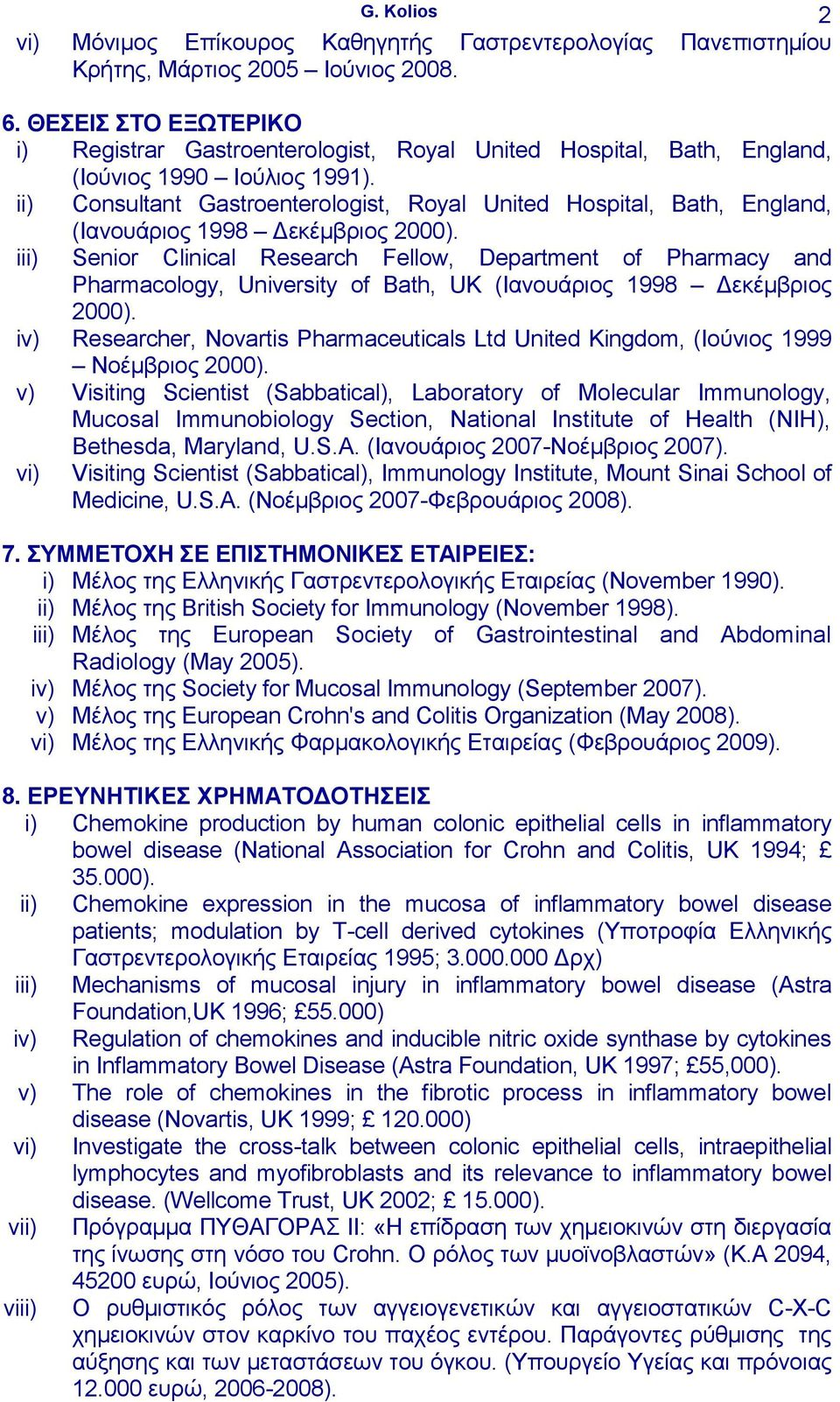 ii) Consultant Gastroenterologist, Royal United Hospital, Bath, England, (Ιανουάριος 1998 Δεκέμβριος 2000).