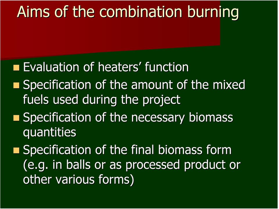 Specification of the necessary biomass quantities Specification of the