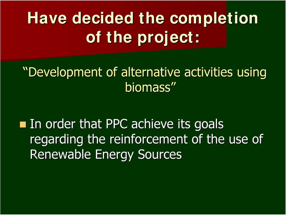 biomass In order that PPC achieve its goals