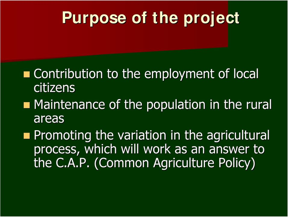 areas Promoting the variation in the agricultural process,