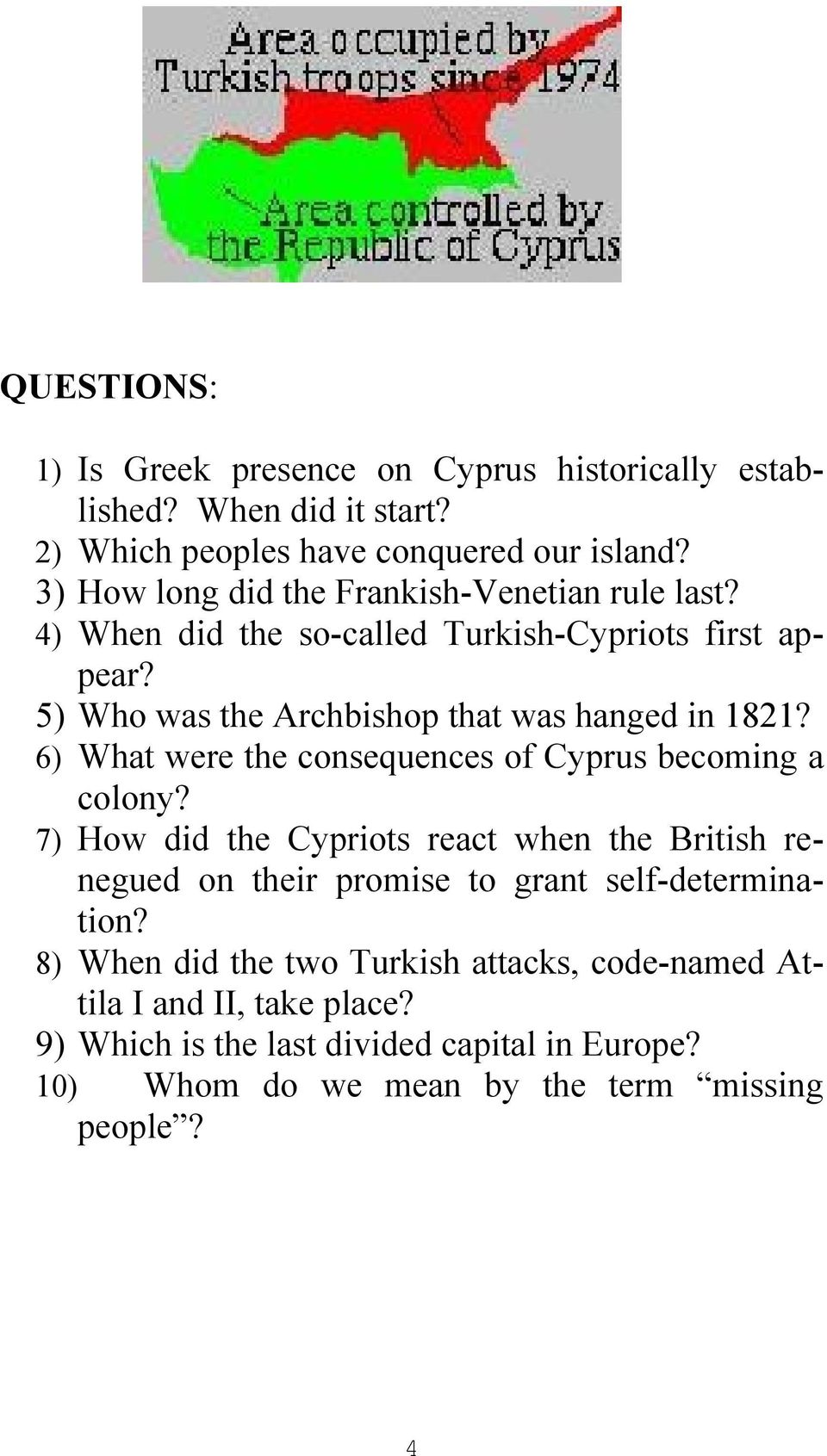6) What were the consequences of Cyprus becoming a colony?