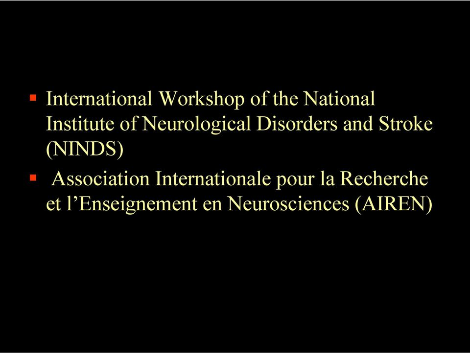 Stroke (NINDS) Association Internationale