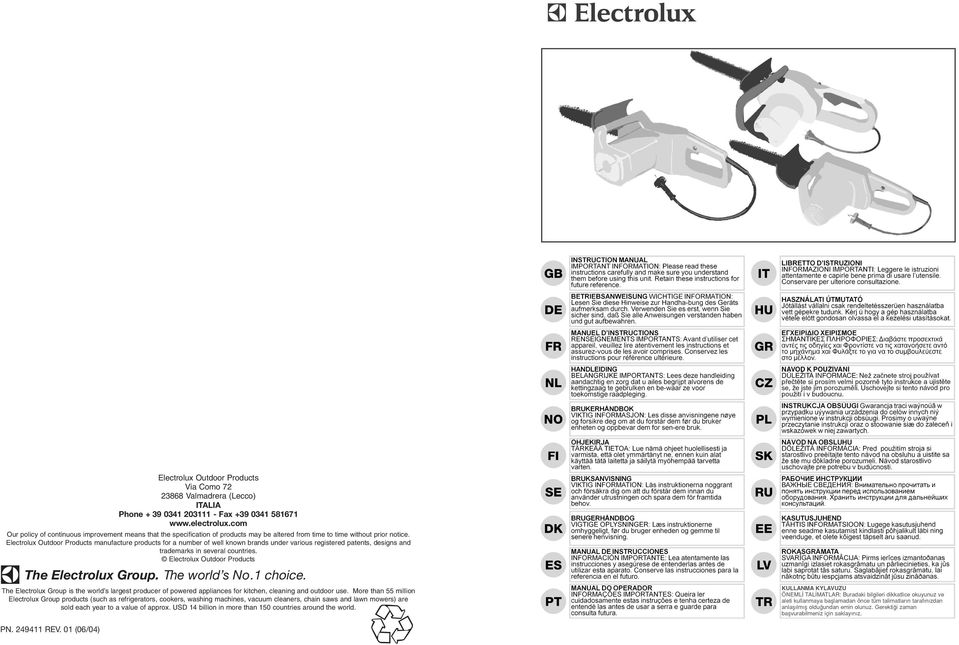 Electrolux Outdoor Products manufacture products for a number of well known brands under various registered patents, designs and trademarks in several countries.