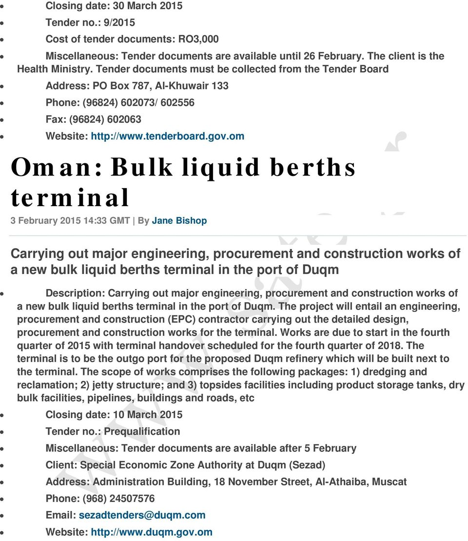 om Oman: Bulk liquid berths terminal 3 February 2015 14:33 GMT By Jane Bishop Carrying out major engineering, procurement and construction works of a new bulk liquid berths terminal in the port of