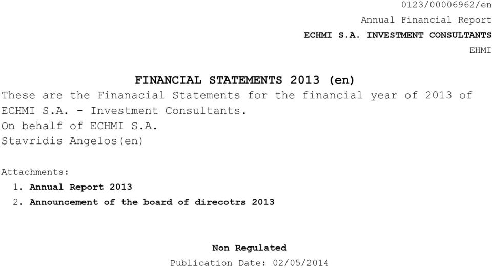 INVESTMENT CONSULTANTS FINANCIAL STATEMENTS 2013 (en) These are the Finanacial Statements for