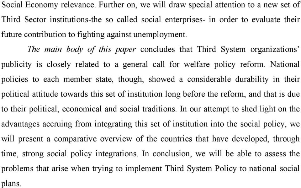 The main body of this paper concludes that Third System organizations publicity is closely related to a general call for welfare policy reform.