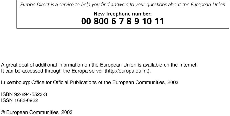 Internet. It can be accessed through the Europa server (http://europa.eu.int).