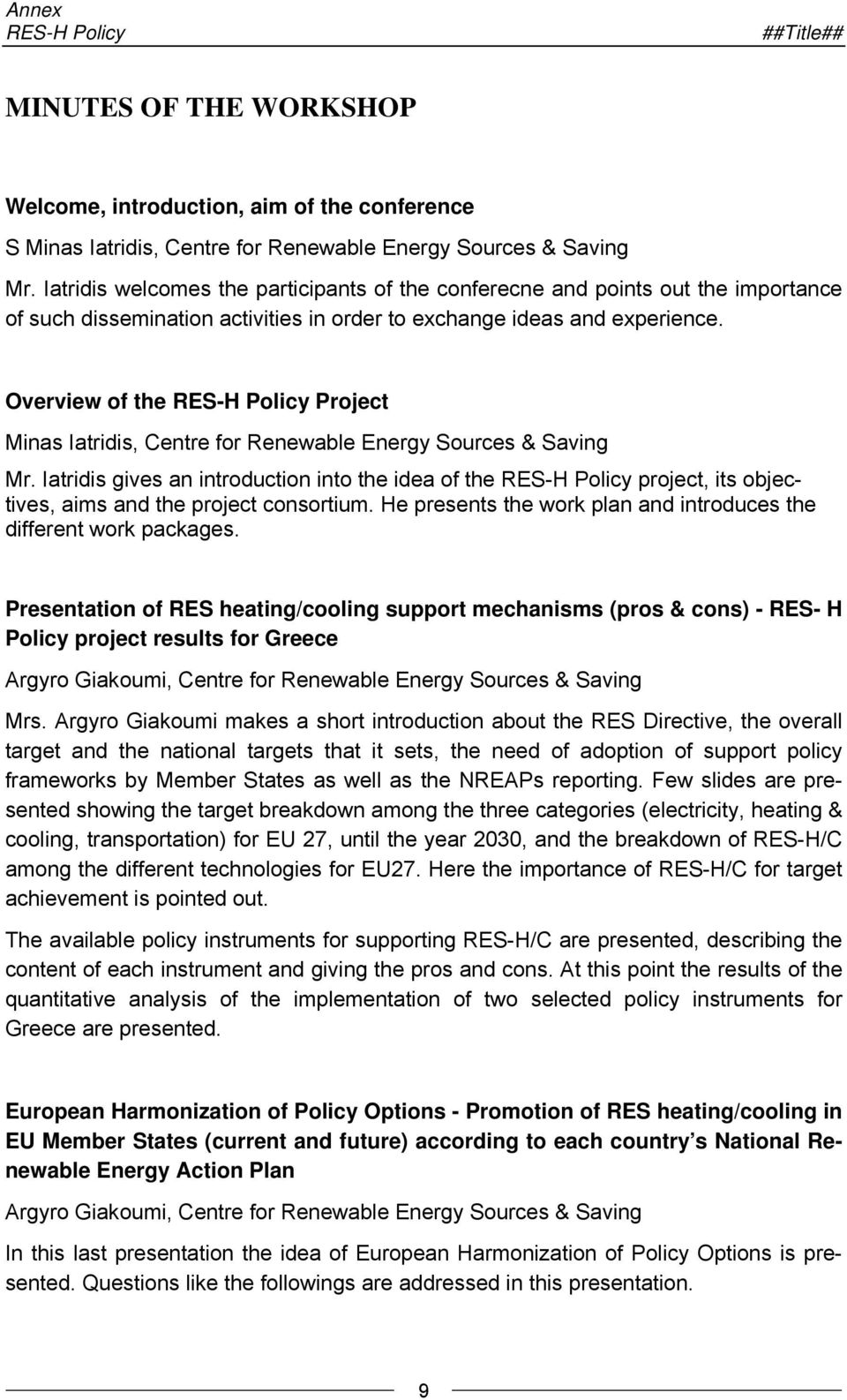 Overview of the RES-H Policy Project Minas Iatridis, Centre for Renewable Energy Sources & Saving Mr.