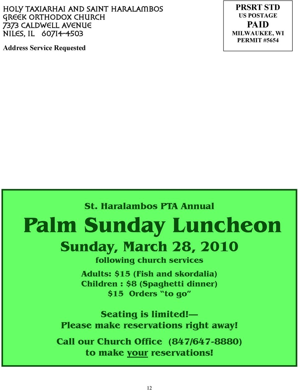 Haralambos PTA Annual Palm Sunday Luncheon Sunday, March 28, 2010 following church services Adults: $15 (Fish and