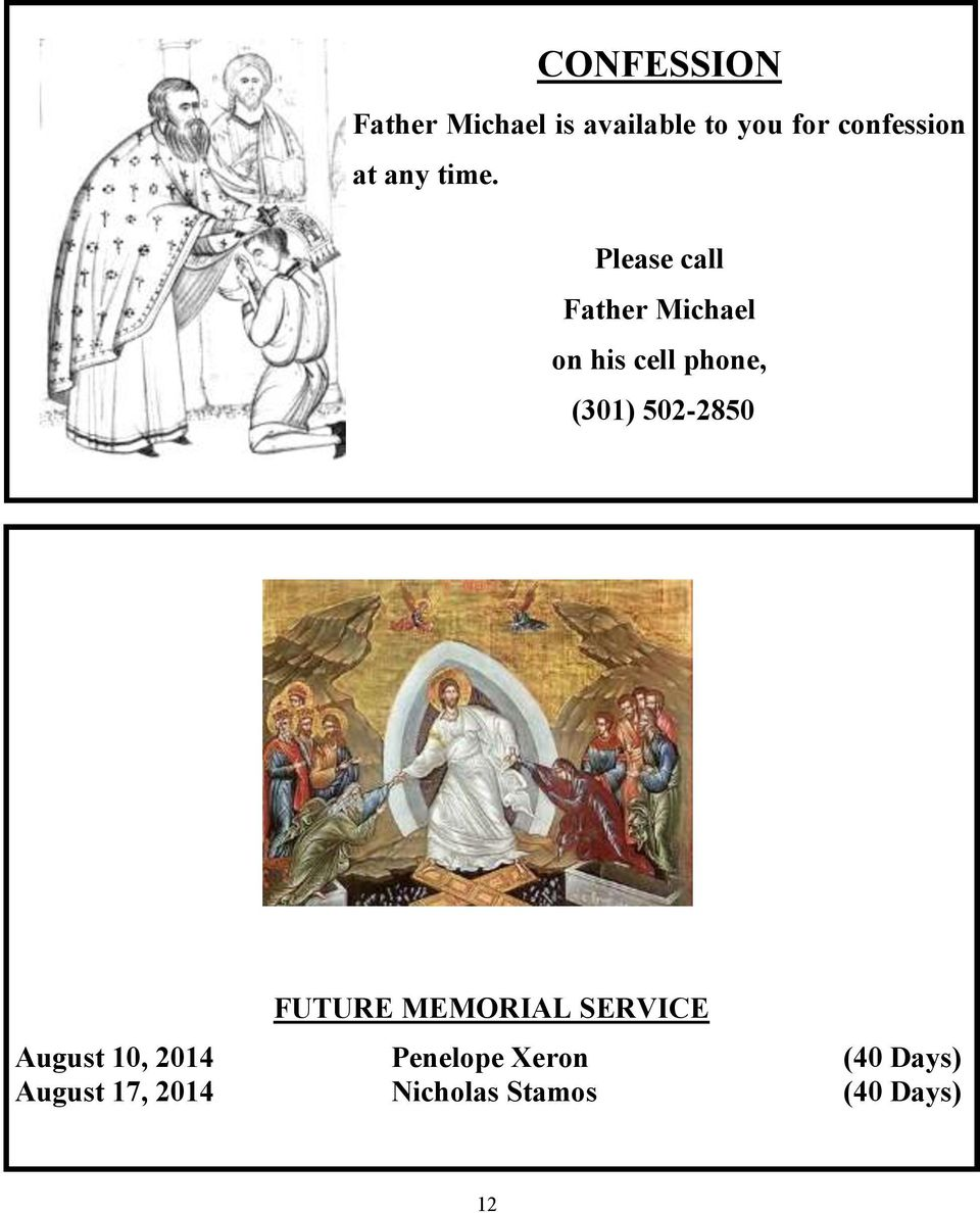 Please call Father Michael on his cell phone, (301) 502-2850