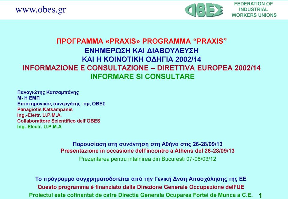 A. Collaborattore Scientifico dell OBES Ing.-Electr. U.P.M.