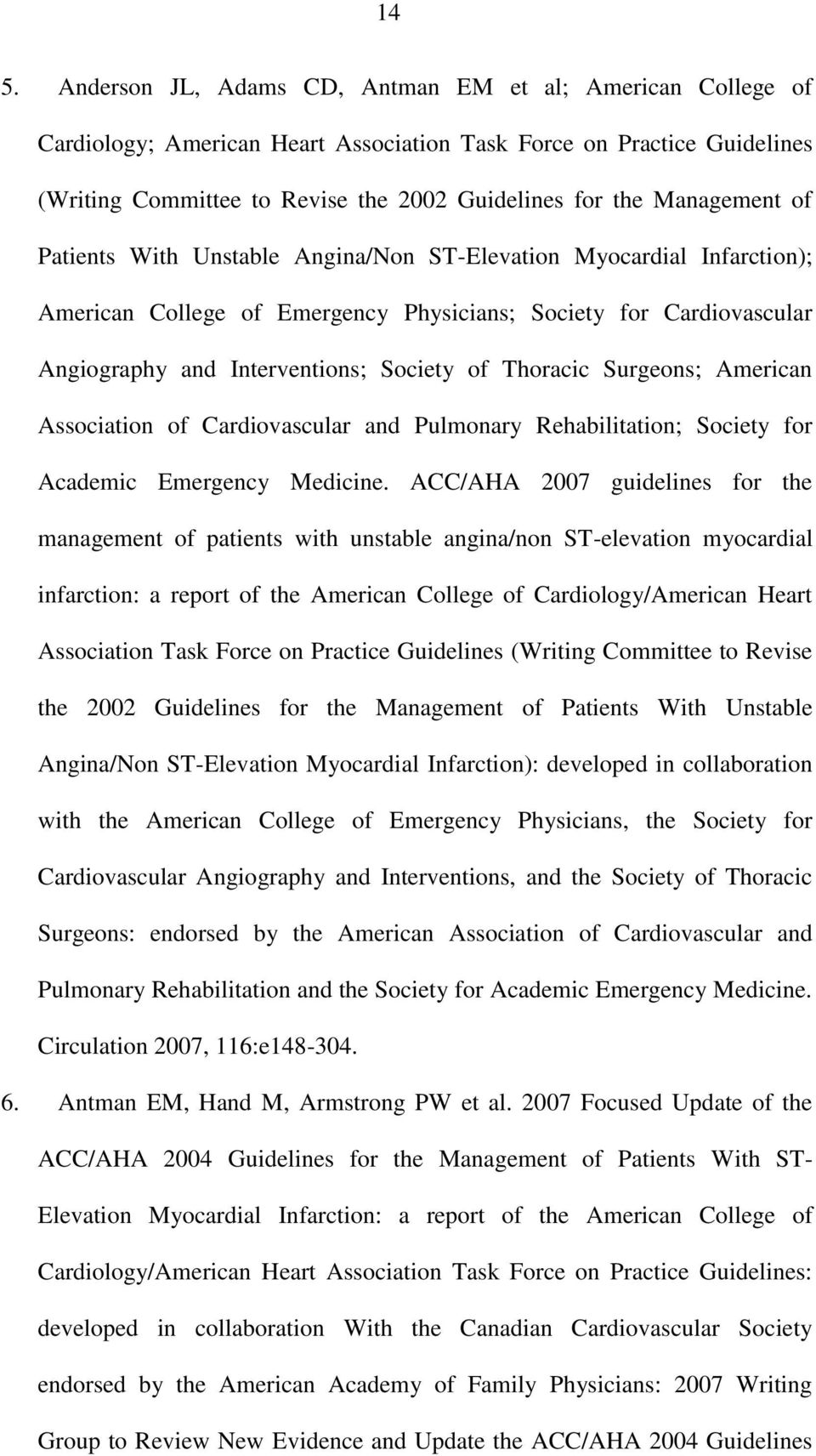 Thoracic Surgeons; American Association of Cardiovascular and Pulmonary Rehabilitation; Society for Academic Emergency Medicine.