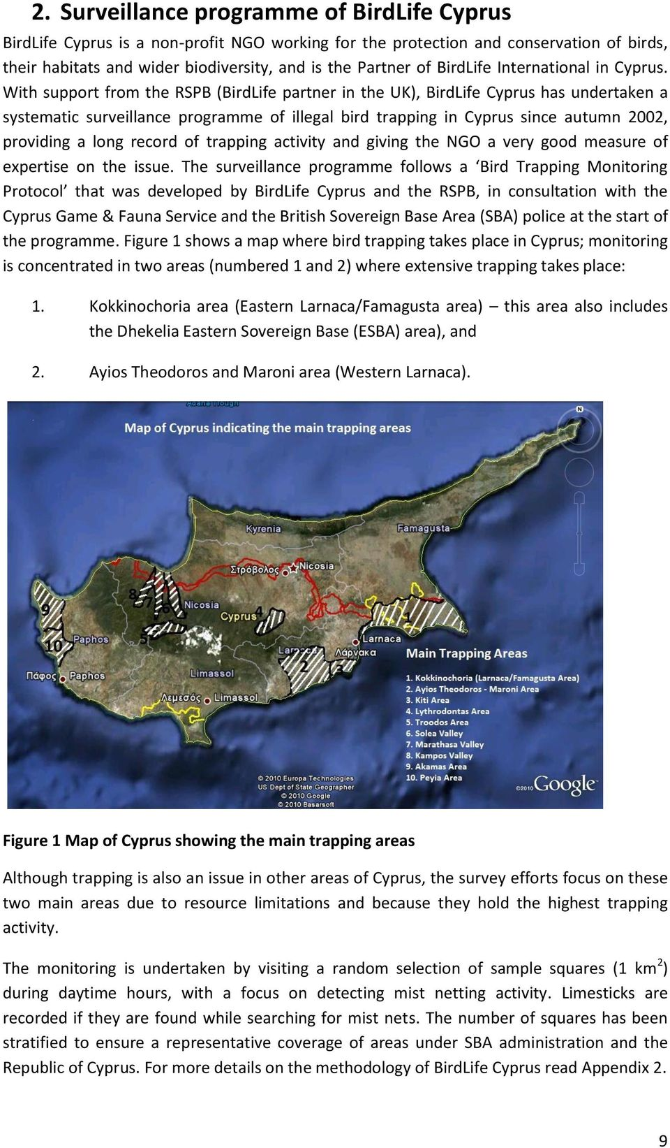 With support from the RSPB (BirdLife partner in the UK), BirdLife Cyprus has undertaken a systematic surveillance programme of illegal bird trapping in Cyprus since autumn 2002, providing a long