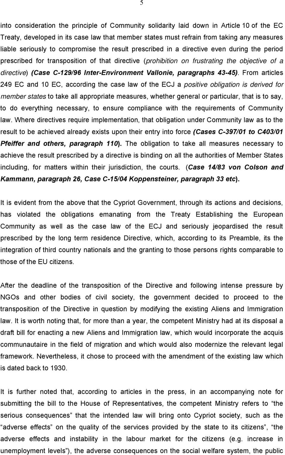 C-129/96 Inter-Environment Vallonie, paragraphs 43-45).