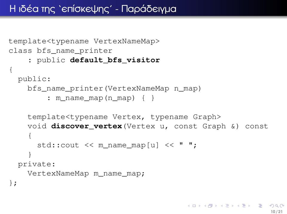 m_name_map(n_map) { } template<typename Vertex, typename Graph> void discover_vertex(vertex