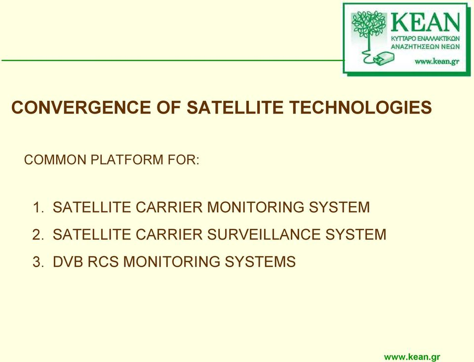 SATELLITE CARRIER MONITORING SYSTEM 2.