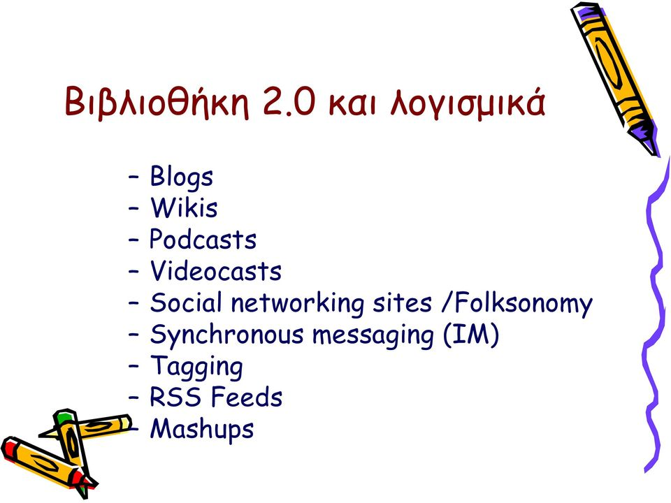 Videocasts Social networking sites