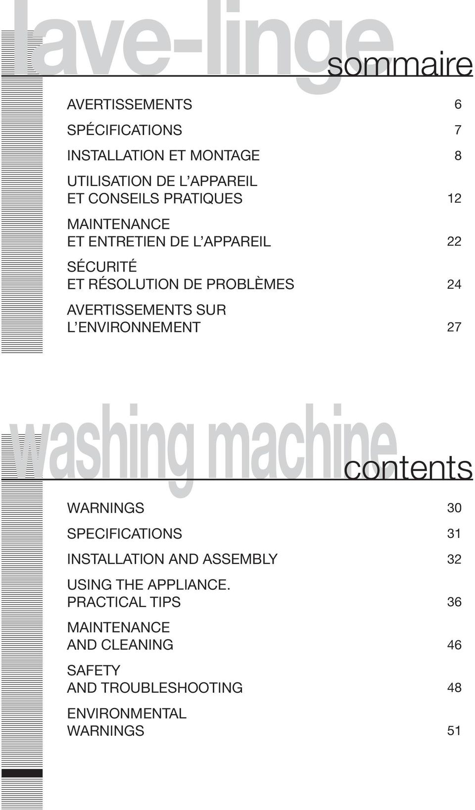ENVIRONNEMENT 6 7 8 12 22 24 27 washing machine contents WARNINGS SPECIFICATIONS INSTALLATION AND ASSEMBLY USING