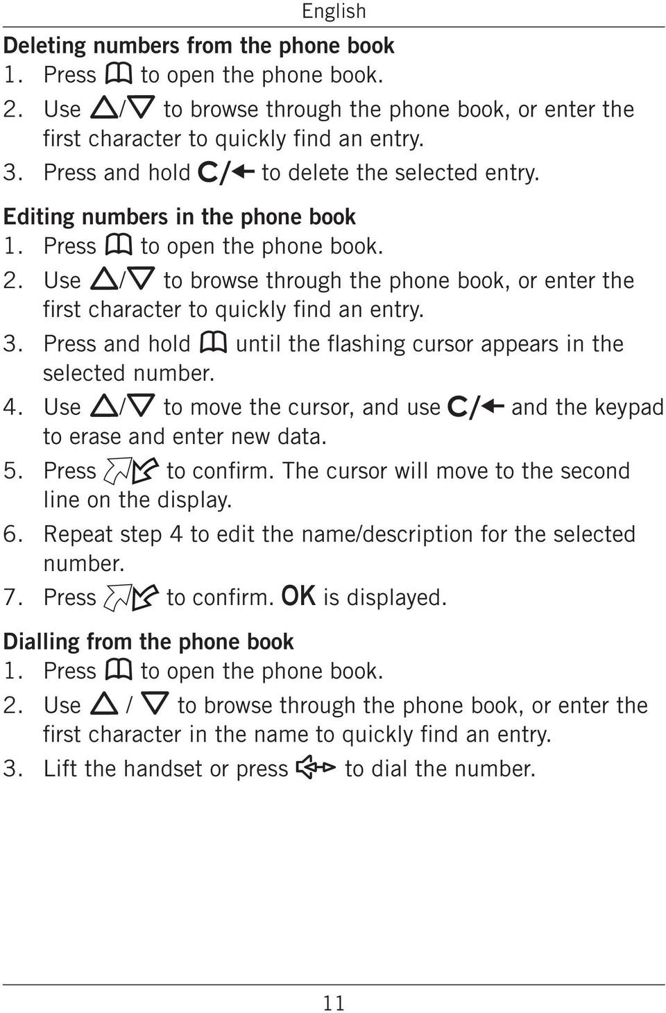 entry Press and hold b until the flashing cursor appears in the selected number Use v V to move the cursor, and use to erase and enter new data and the keypad Press to confirm The cursor will move to