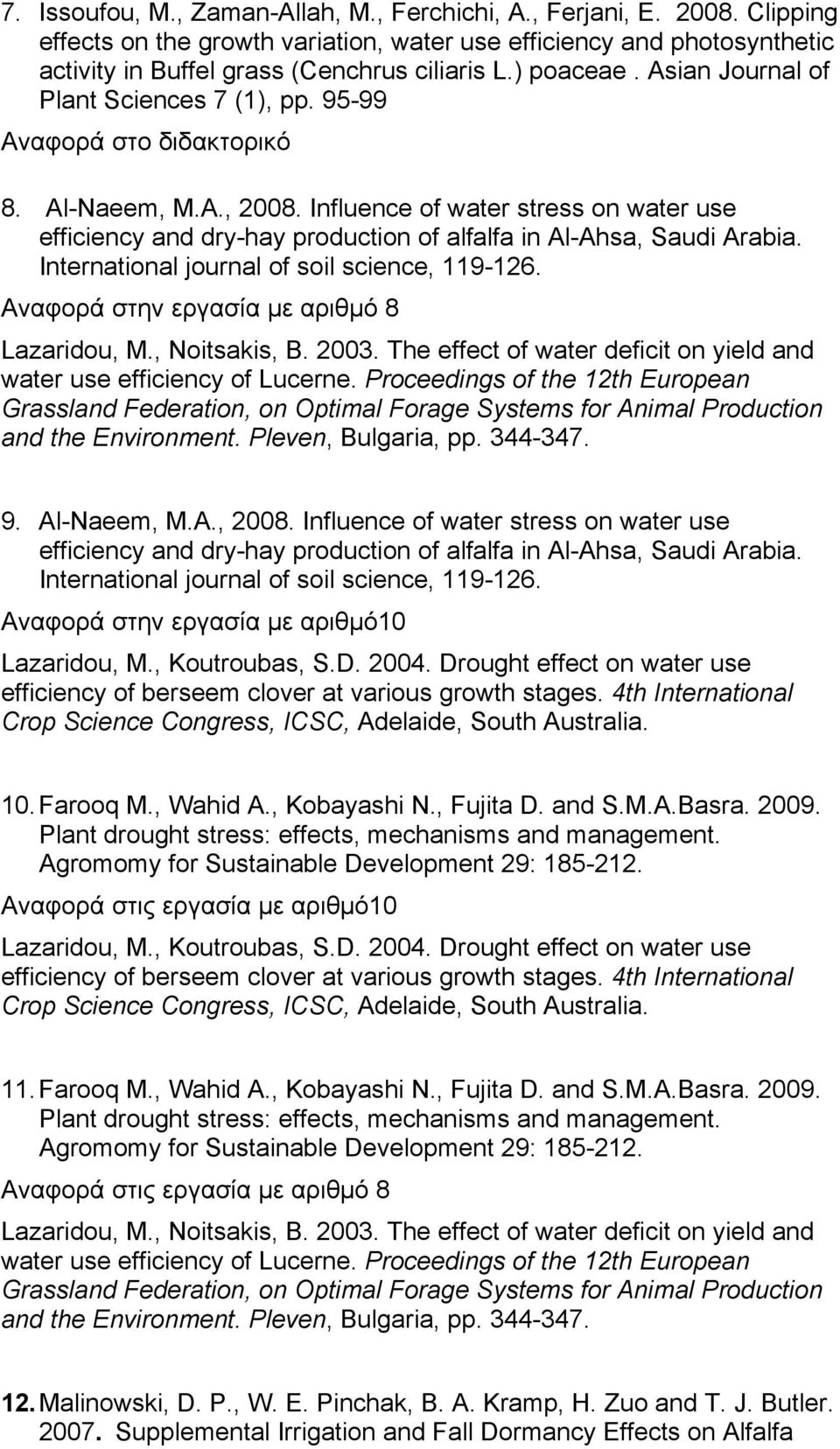 Influence of water stress on water use efficiency and dry-hay production of alfalfa in Al-Ahsa, Saudi Arabia. International journal of soil science, 119-126.
