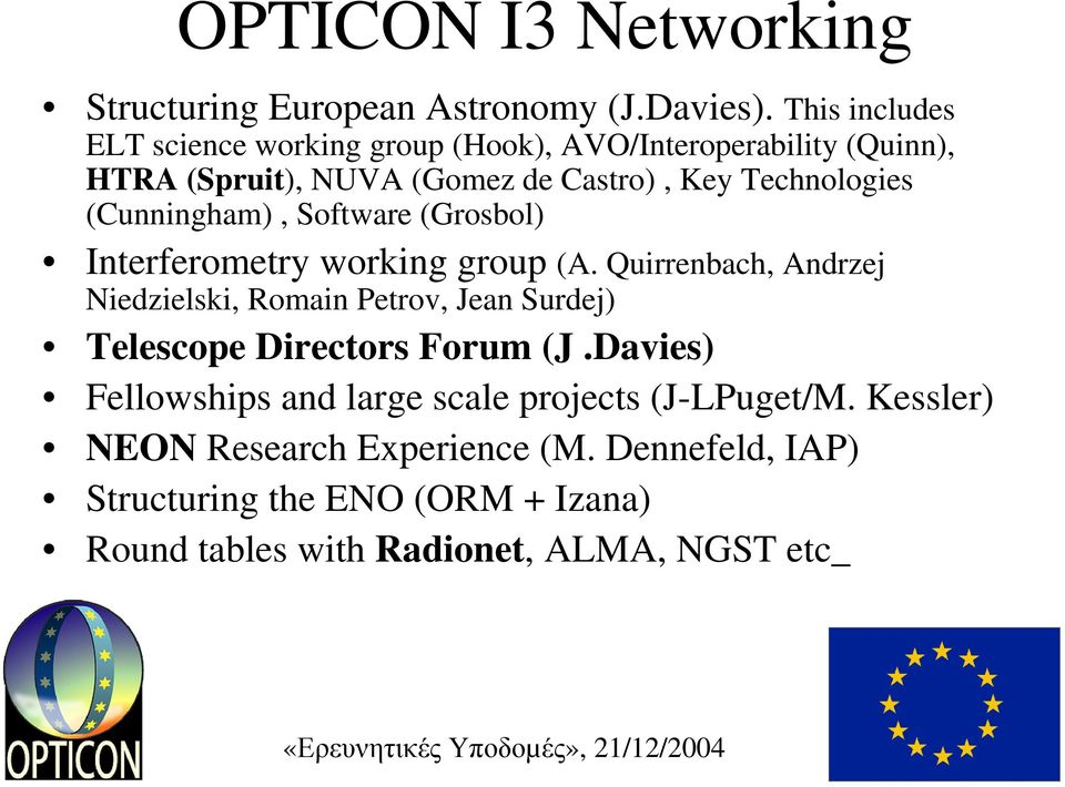 (Cunningham), Software (Grosbol) Interferometry working group (A.