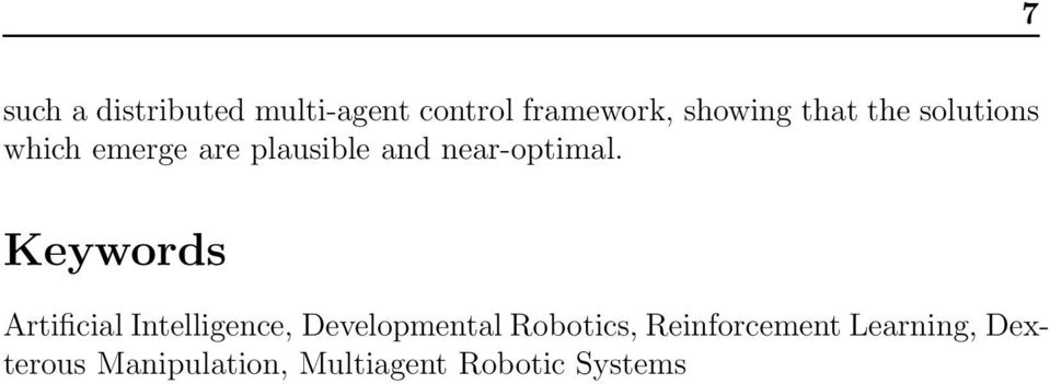 Keywords Artificial Intelligence, Developmental Robotics,