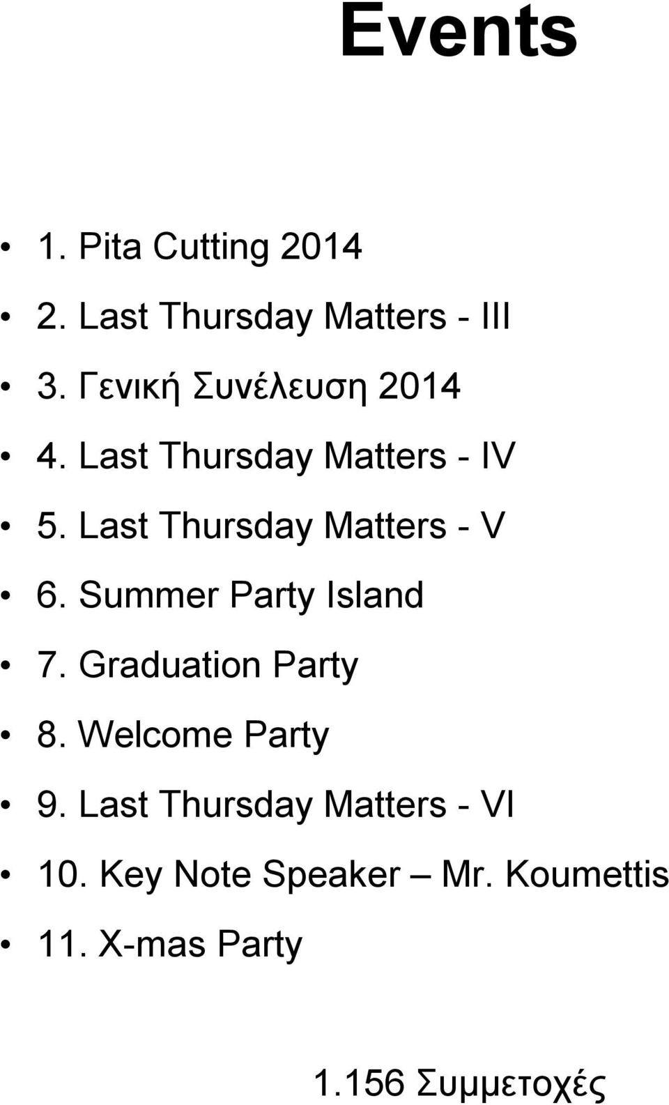 Last Thursday Matters - V 6. Summer Party Island 7. Graduation Party 8.