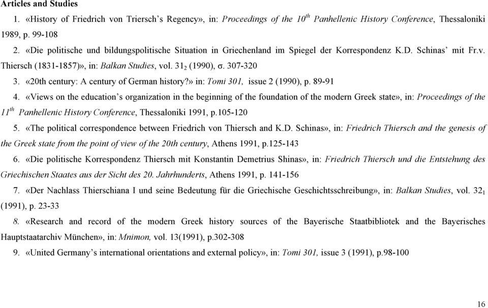 «20th century: A century of German history?» in: Tomi 301, issue 2 (1990), p. 89-91 4.