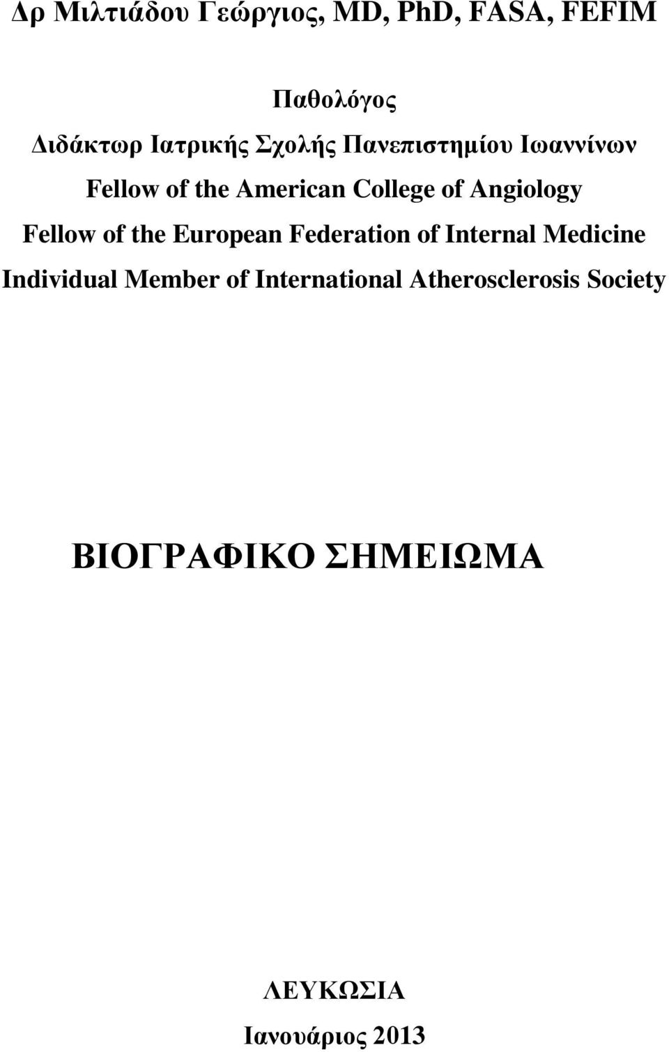 Fellow of the European Federation of Internal Medicine Individual Member of