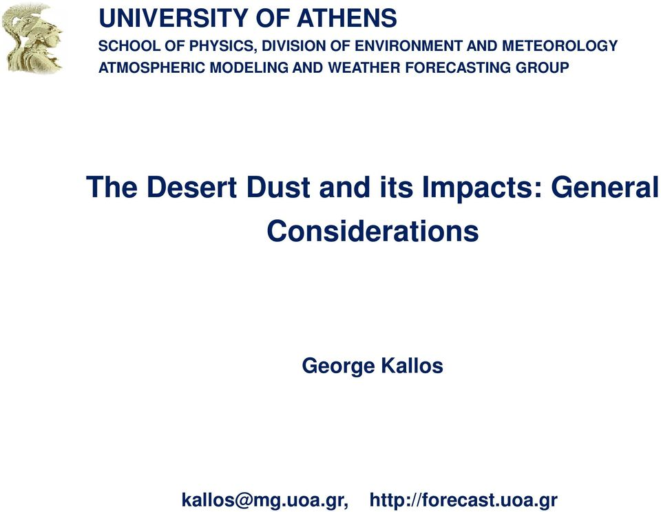 FORECASTING GROUP The Desert Dust and its Impacts: General