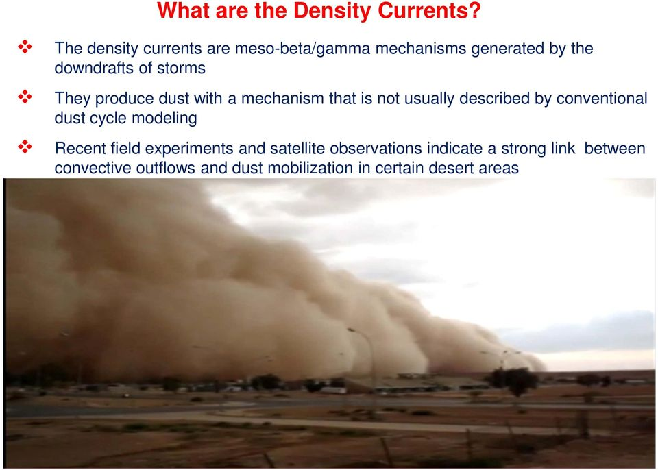 They produce dust with a mechanism that is not usually described by conventional dust cycle