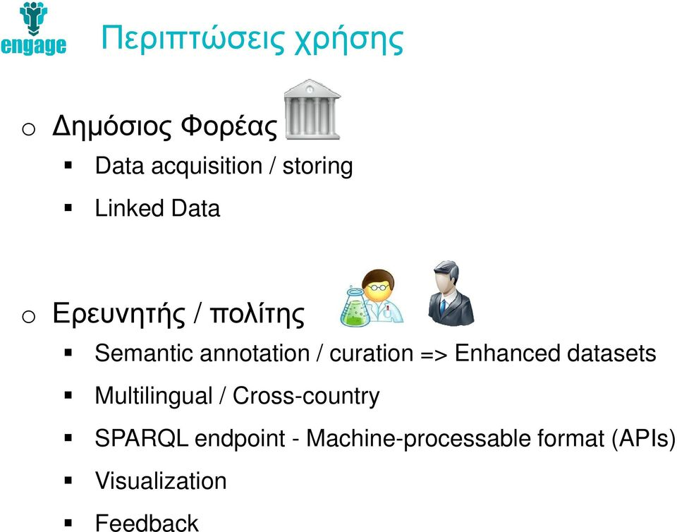 curation => Enhanced datasets Multilingual / Cross-country