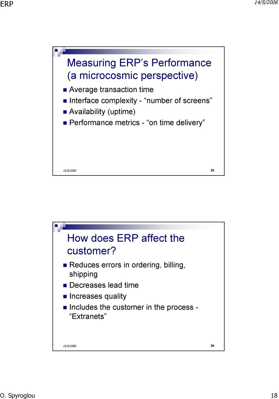 35 How does ERP affect the customer?