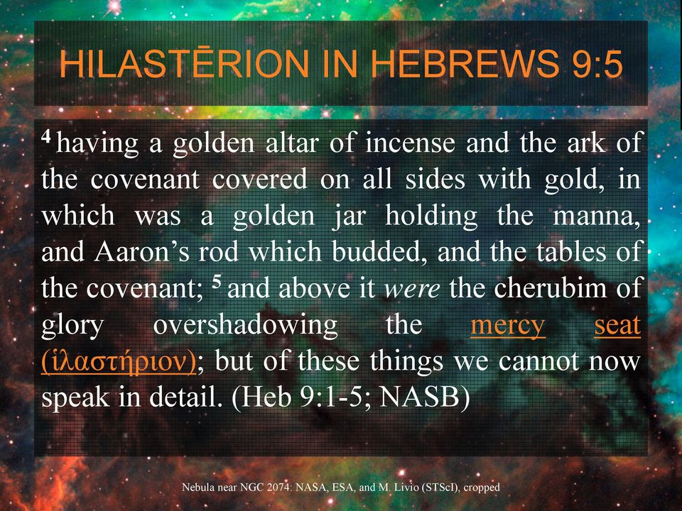 which budded, and the tables of the covenant; 5 and above it were the cherubim of glory