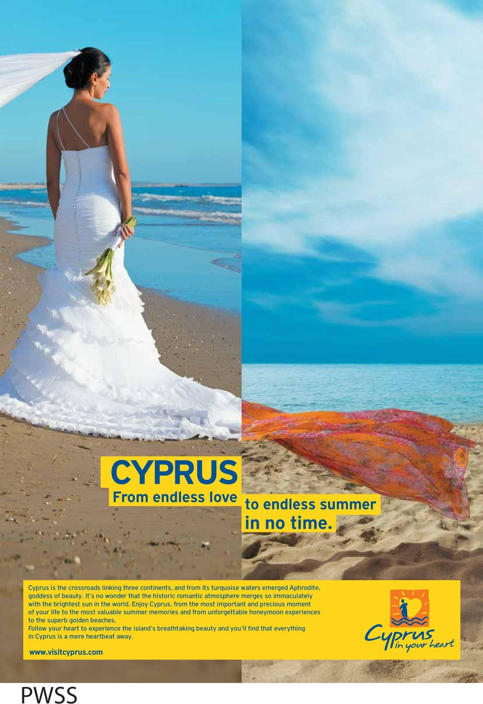 Enjoy Cyprus, from the most important and precious moment of your life to the most valuable summer memories and from unforgettable honeymoon