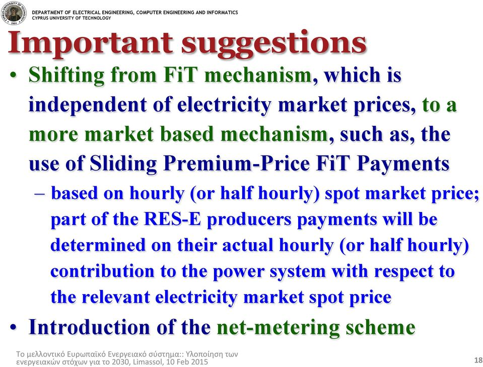 price; part of the RES-E producers payments will be determined on their actual hourly (or half hourly) contribution to